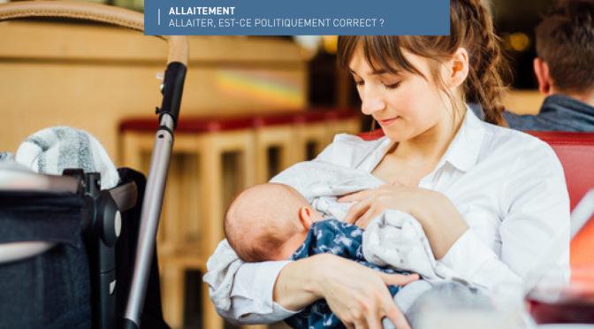 L'allaitement est-il politiquement correct ?
